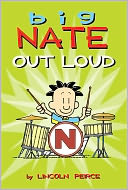 """Big Nate:  Out Loud""  Lincoln Peirce April 2011"