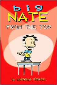 """Big Nate:  From the Top""  Lincoln Peirce, October 2010"